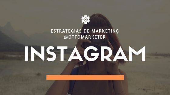 Estrategias de marketing con instagram | Otto Duarte