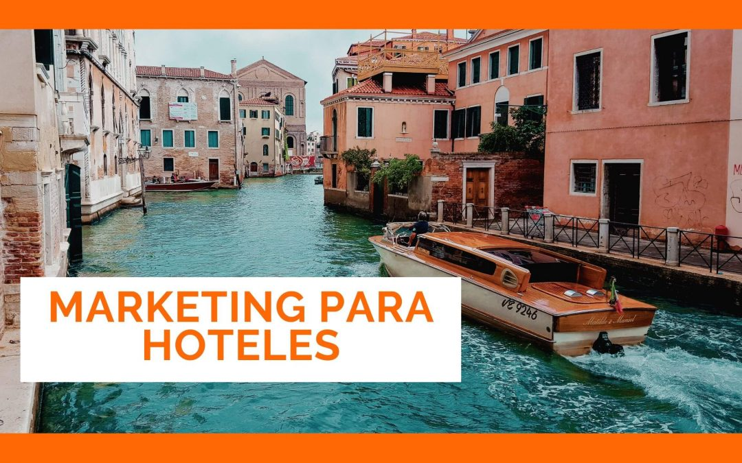 Marketing para hoteles ❸❻⓿º